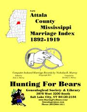 Early Attala County Mississippi Marriage Index 1892-1919 by Nicholas Russell Murray
