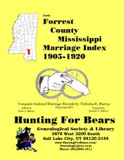 Early Forrest County Mississippi Marriage Index 1905-1920 by Nicholas Russell Murray