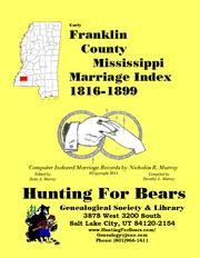 Early Franklin County Mississippi Marriage Index 1816-1899 by Nicholas Russell Murray