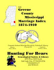 Early Greene County Mississippi Marriage Index 1874-1910 by Nicholas Russell Murray