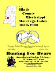Early Hinds County Mississippi Marriage Index 1830-1900 by Nicholas Russell Murray