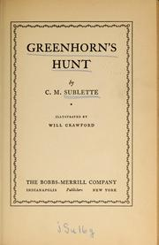 Cover of: Greenhorn's hunt | C. M. Sublette
