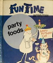 Cover of: Party foods | Cameron Yerian, Margaret Yerian, Mary Rush