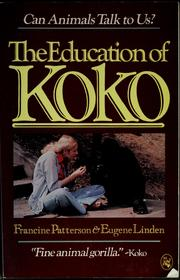 Cover of: The education of Koko | Francine Patterson