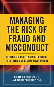 Cover of: Managing the risk of fraud and misconduct | Richard H. Girgenti, Timothy P. Hedley, Timothy P. Hedley