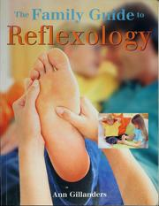 Cover of: The family guide to reflexology | Ann Gillanders