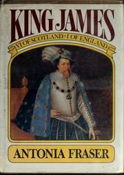 Cover of: King James VI of Scotland, I of England | Antonia Fraser