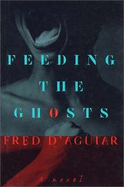 Cover of: Feeding the ghosts | Fred D'Aguiar