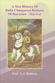 Cover of: A new history of Ballu Chanpawat Rathore of Harsolaw-Marwar (A.D. 1591-1644) by L. S. Rathore