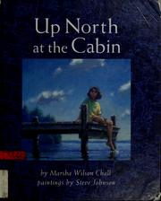 Cover of: Up north at the cabin | Marsha Wilson Chall