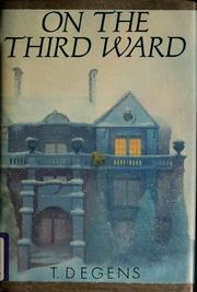 Cover of: On the third ward | T. Degens