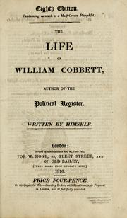 Cover of: The life of William Cobbett | William Cobbett