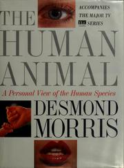 The human animal by Desmond Morris, Desmond Morris