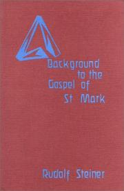 Cover of: Background to the Gospel of St. Mark: thirteen lectures given in Berlin, Munich, Hanover and Coblenz, between 17th October 1910 and 10th June 1911.