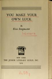 Cover of: You make your own luck | Elsie Singmaster