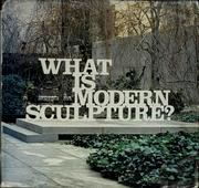 Cover of: What is modern sculpture? | Goldwater, Robert John, Goldwater, Robert John