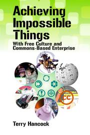 Achieving Impossible Things With Free Culture and Commons-Based Enterprise by Terry Hancock