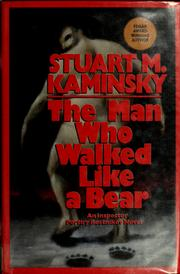 Cover of: The man who walked like a bear | Stuart M. Kaminsky