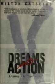 Dreams into Action by Milton Katselas