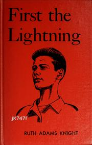 Cover of: First the lightning | Ruth Adams Knight