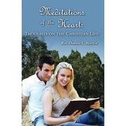 Meditations of the Heart by Rev. Donnie L. Martin