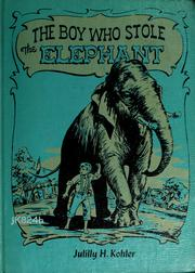 Cover of: The boy who stole the elephant | Julilly House Kohler