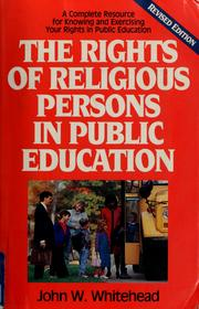 Cover of: The rights of religious persons in public education | John W. Whitehead