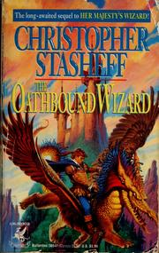 Cover of: The oathbound wizard | Christopher Stasheff