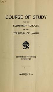 Cover of: Course of study for the elementary schools of the territory of Hawaii ... | Hawaii. Dept. of Public Instruction