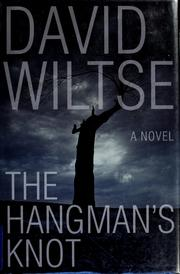 Cover of: The hangman's knot | David Wiltse