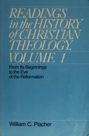 Cover of: Readings in the history of Christian theology | William C. Placher