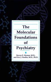 The molecular foundations of psychiatry by Steven E. Hyman
