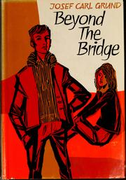 Cover of: Beyond the bridge | Josef Carl Grund