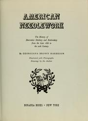 Cover of: American Needlework; The History of Decorative Stitichery and Embroidery From the Late 16Th to the 20Th Century, by Georgiana Brown Harbeson. Drawings by the Author | Georgiana Brown Harbeson