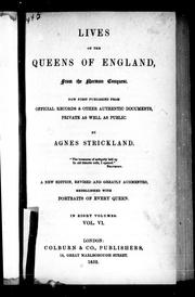 Cover of: Lives of the Queens of England from the Norman conquest | Agnes Strickland