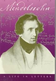 Cover of: Felix Mendelssohn, a life in letters