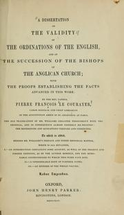 Cover of: A dissertation on the validity of the ordinations of the English | Pierre François Le Courayer