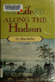 Cover of: Life along the Hudson | Allan Keller