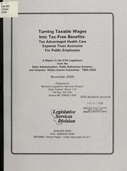 Cover of: Turning taxable wages into tax-free benefits | Montana. Legislative Services Division.