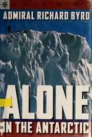 Admiral Richard Byrd: alone in the Antarctic