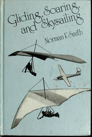 Cover of: Gliding, soaring, and skysailing | Norman F. Smith