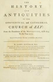 Cover of: The history and antiquities of the conventual and cathedral church of Ely | James Bentham
