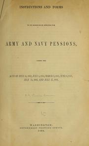 Cover of: Instructions and forms to be observed in applying for Army and Navy pensions | United States. Pension Bureau.