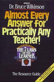 Cover of: Almost Every Answer for Practically Any Teacher: The Seven Laws of the Learner Resource Guide (Seven Laws of the Learner)