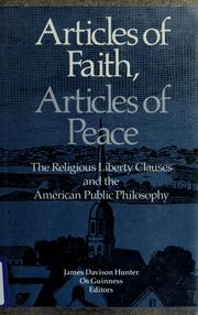 Cover of: Articles of faith, articles of peace | James Davison Hunter, Os Guinness