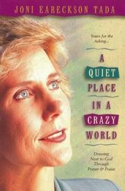 Cover of: A Quiet Place in a Crazy World: Drawing Near to God through Prayer and Praise