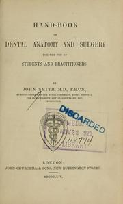 Cover of: Hand-book of dental anatomy and surgery for the use of students and practitioners | John Smith