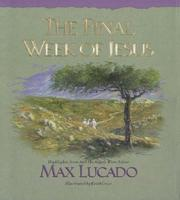 Cover of: The Final Week of Jesus: highlights from And the angels were silent