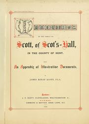Cover of: Memorials of the family of Scott, of Scot's-hall, in the county of Kent. With an appendix of illustrative documents. by James Renat Scott