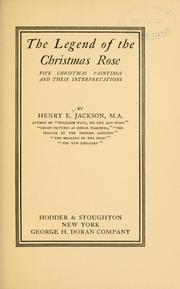 Cover of: The legend of the Christmas rose | Henry Ezekiel Jackson
